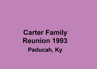 Carter Family Reunion  & Past Remembered - Posted 7-08-2017
